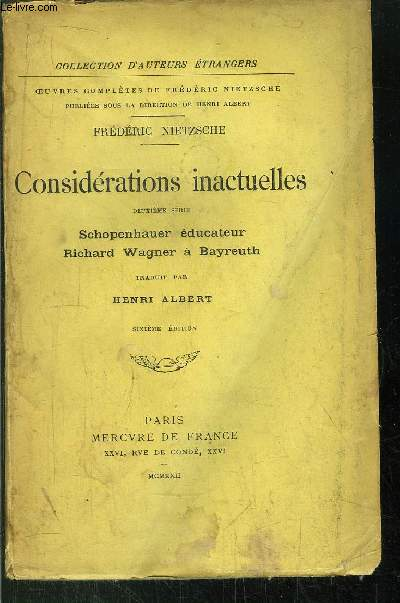 CONSIDERATIONS INACTUELLES - SCHOPENHAUER EDUCATEUR  RICHARD WAGNER A BAYREUTH
