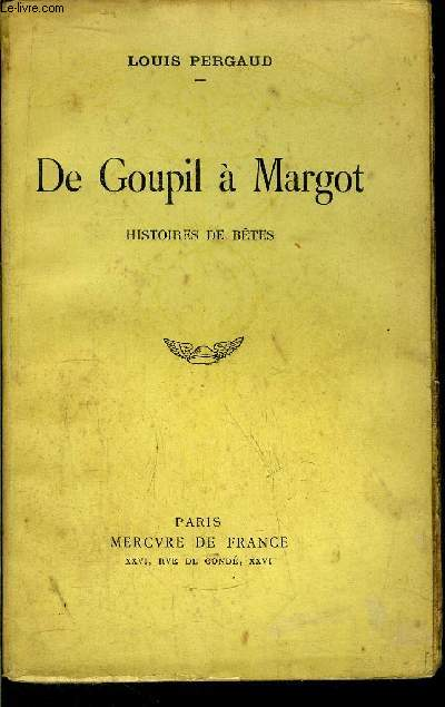 DE GOUPIL A MARGOT - HISTOIRES DE BETES