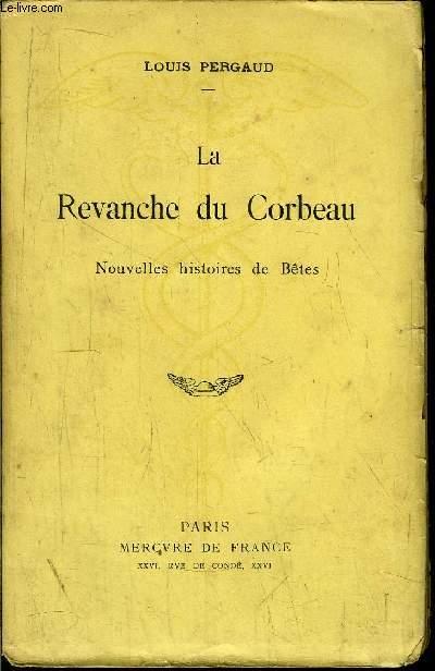 LA REVANCHE DU CORBEAU - NOUVELLES HISTOIRES DE BETES