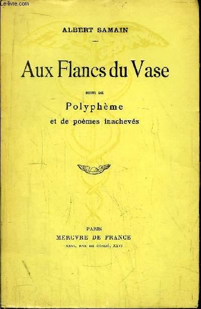AUX FLANCS DU VASE SUIVI DE POLYPHEME ET DE POEMES INACHEVES