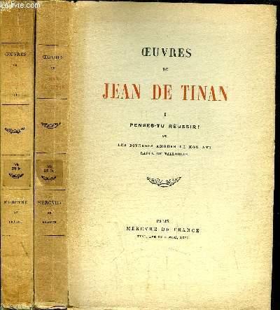 OEUVRES DE JEAN DE TINAN- TOME I +II/ PENSES-TU REUSSIR ! OU LERS DIVERSES AMOURS DE MON MAI RAOUL DE VALLONGES - AIMIENNE - L'EXEMPLE  DE NINON DE LENCLOS AMOUREUSE