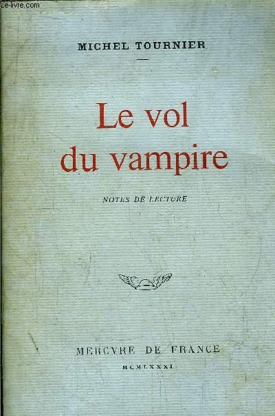 LE VOL DU VAMPIRE - NOTES DE LECTURE