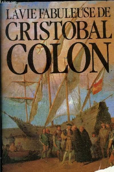 LA VIE FABULEUSE DE CHRISTOBAL COLON