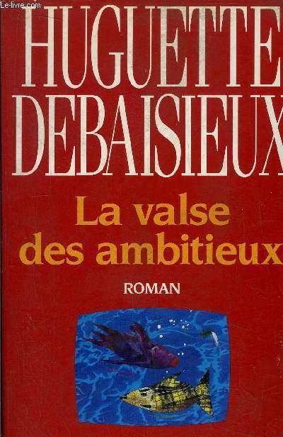 LA VALSE DES AMBITIEUX