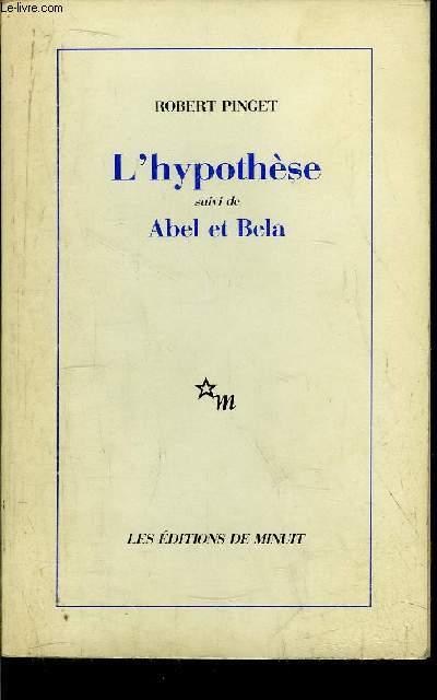 L'HYPOTHESE SUIVI DE ABEL ET BELA