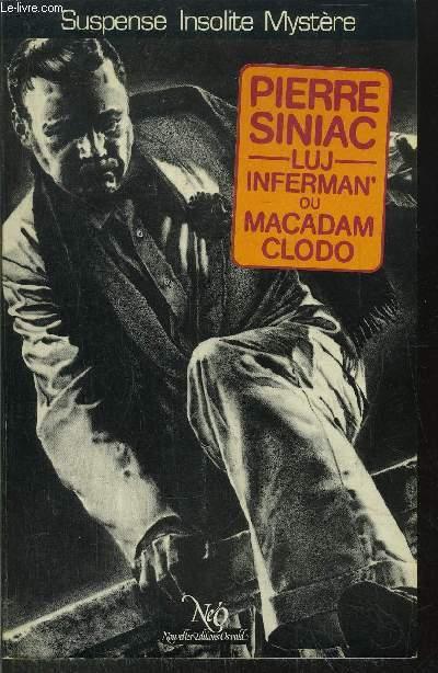 LUJ INFERMAN' OU MACADAM-CLODO - COLLECTION