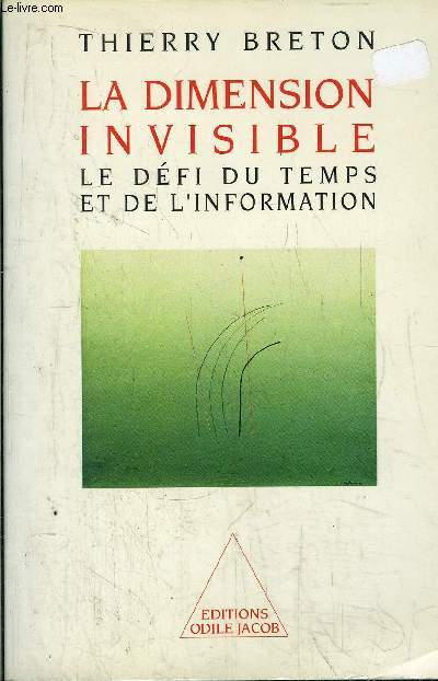 LA DIMENSION INVISIBLE - LE DEFI DU TEMPS ET DE L'INFORMATION