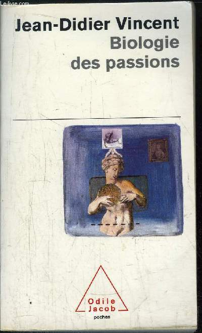 BIOLOGIE DES PASSIONS - COLLECTION POCHES ODILE JACOB N°82
