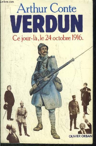 VERDUN - CE JOUR-LA, LE 24 OCTOBRE 1916