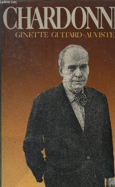 JACQUES CHARDONNE OU L'INCANDESCENCE SOUS LE GIVRE