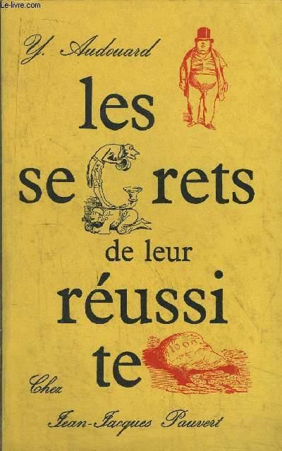 LES SECRETS DE LEUR REUSSITE - INTERVIEWS PRESQUE IMAGINAIRES