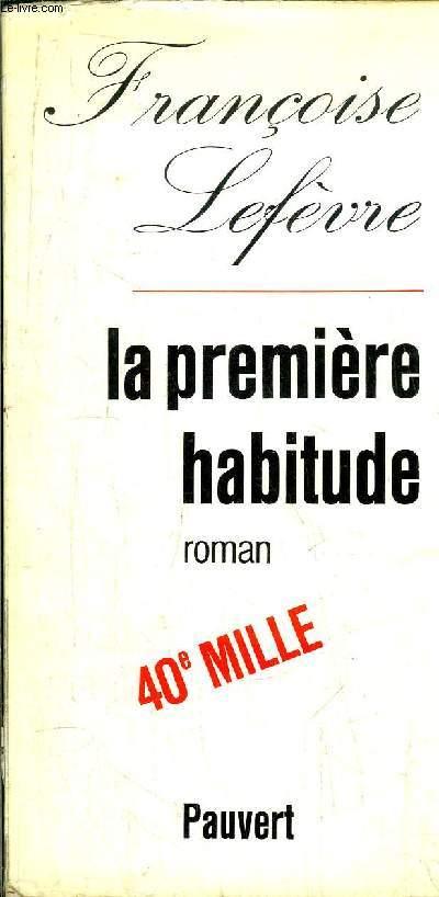 LA PREMIERE HABITUDE - 40 EME MILLE