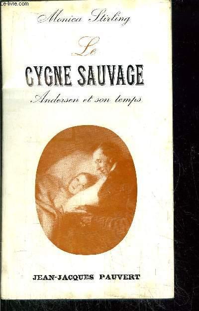 LE CYGNE SAUVAGE - ANDERSEN ET SON TEMPS