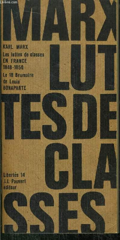 LES LUTTES DE CLASSES EN FRANCE - LE 18 BRUMAIRE DE LOUIS BONAPARTE - COLLECTION LIBERTE N°14