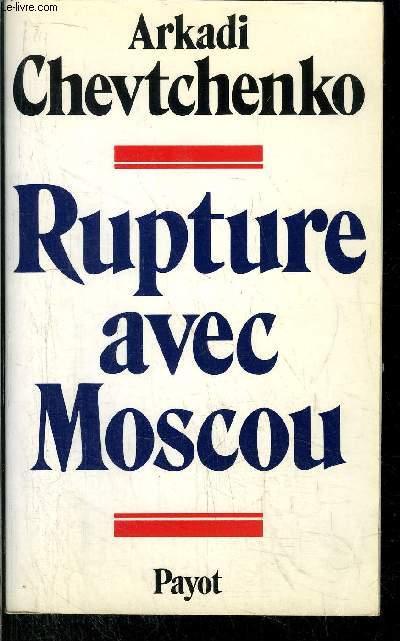 RUPTURE AVEC MOSCOU