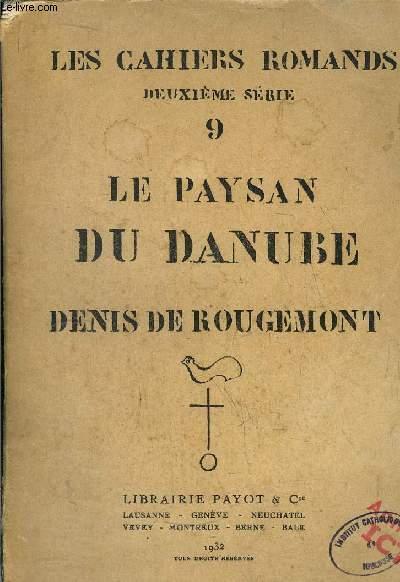 LE PAYSAN DU DANUBE - LES CAHIERS ROMANDS DEUXIEME SERIE 9