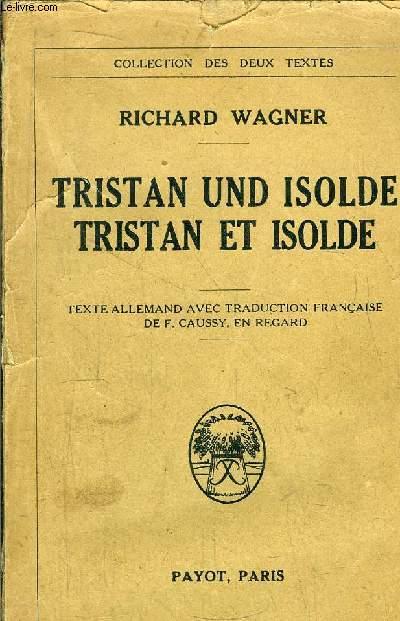 TRISTAN UND ISOLDE - TRISTAN ET ISOLDE