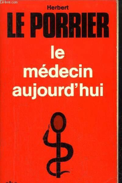 LE MEDECIN AUJOURD'HUI -COLLECTION PETIT BIBLIOTHEQUE N°300
