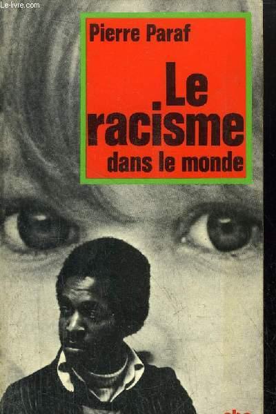 LE RACISME DANS LE MONDE - COLLECTION PETIT BIBLIOTHEQUE N°391