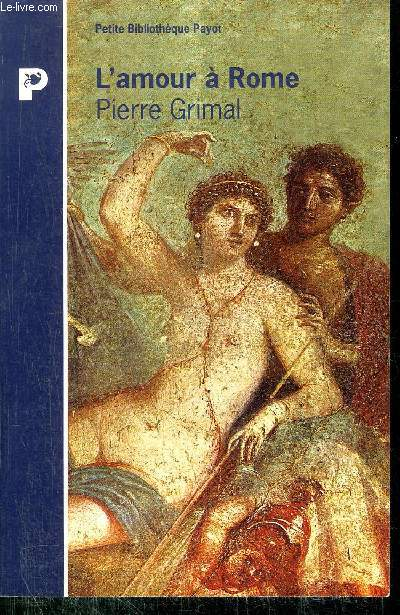 L'AMOUR A ROME  - COLLECTION PETIT BIBLIOTHEQUE N°P231