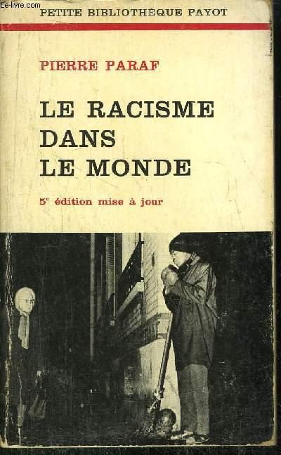 LE RACISME DANS LE MONDE - COLLECTION PETITE BIBLIOTHEQUE N°98