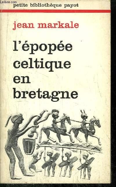L'EPOPEE CELTIQUE EN BRETAGNE - COLLECTION PETITE BIBLIOTHEQUE N°174