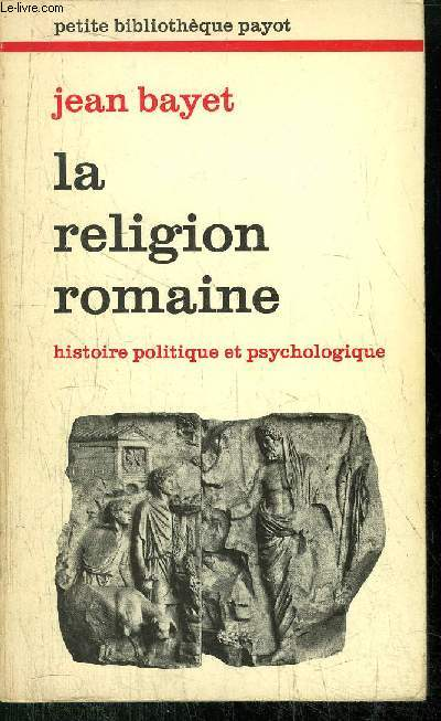 LE RELIGION ROMAINE - COLLECTION PETITE BIBLIOTHEQUE N°281