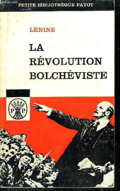LA REVOLUTION BOLCHEVISTE - ECRITS ET DISCOURS DE LENIEN DE 1917 à 1923 - COLLECTION PETITE BIBLIOTHEQUE PAYOT N°43
