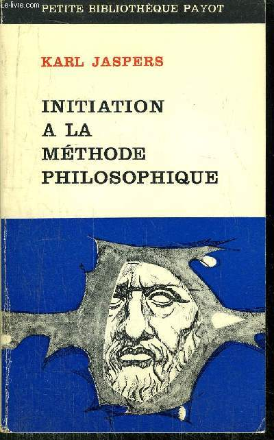 INITIATION A LA METHODE PHILOSOPHIQUE -  COLLECTION PETITE BIBLIOTHEQUE PAYOT N°93