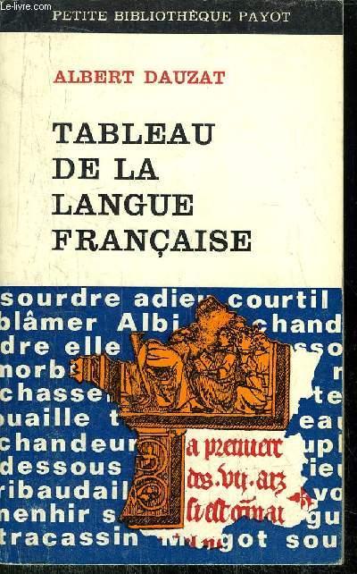 TABLEAU DE LA LANGUE FRANCAISE -  COLLECTION PETITE BIBLIOTHEQUE PAYOT N°100