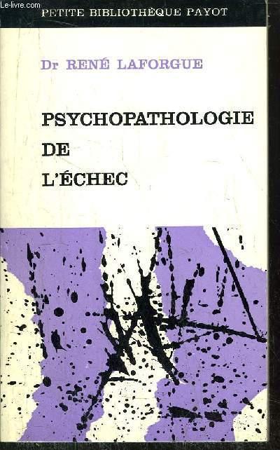 PSYCHOPATHOLOGIE DE L'ECHEC -  COLLECTION PETITE BIBLIOTHEQUE PAYOT N°130