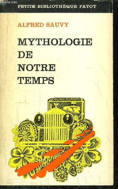 MYTHOLOGIE DE NOTRE TEMPS -  COLLECTION PETITE BIBLIOTHEQUE PAYOT N°191