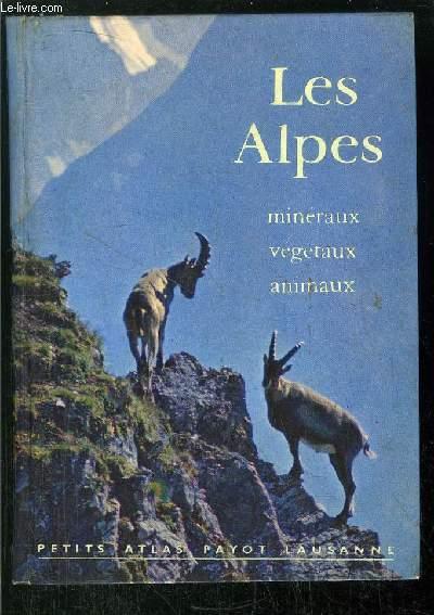 LES ALPES - MINERAUX, VEGETAUX, ANIMAUX -  - COLLECTION PETITS ATLAS PAYOT LAUSANNE N°10
