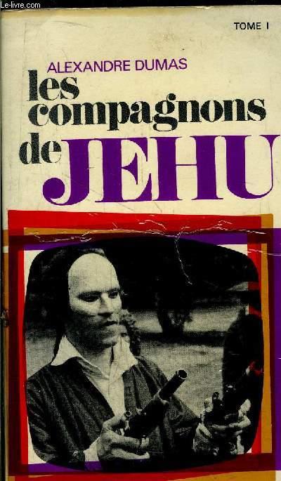 LES COMPAGNONS DE JEHU - TOME I
