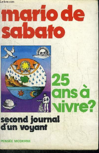 25 ANS A VIVRE ? - SECOND JOURNAL D'UN VOYANT