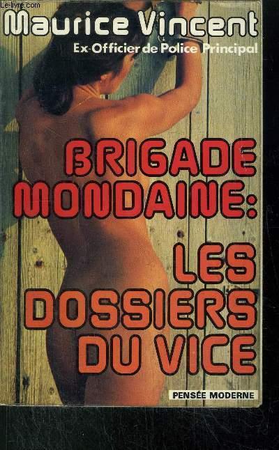 BRIGADE MONDAINE : LES DOSSIERS DU VICE