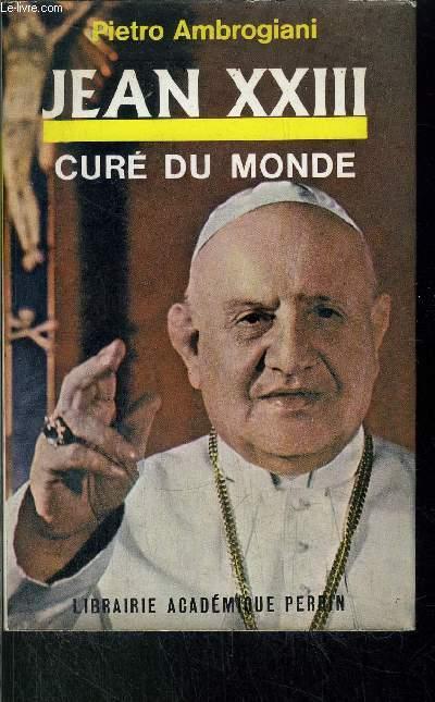 JEAN XXIII - CURE DU MONDE
