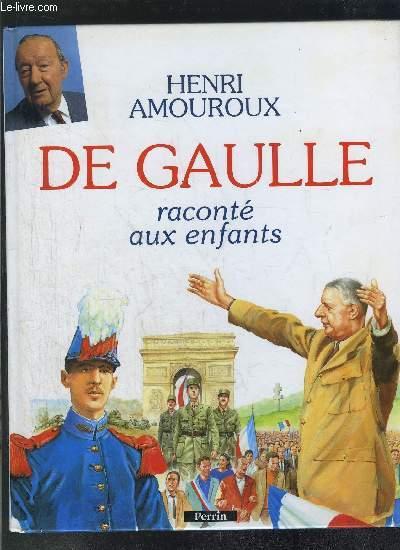 DE GAULLE RACONTE AUX ENFANTS
