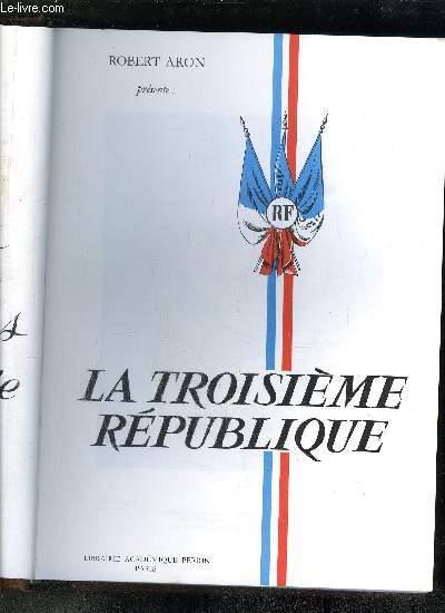 LES GRANDES HEURES DE LA TROISIEME REPUBLIQUE - 1 VOLUME - TOME III - LA REPUBLIQUE EN PERIL