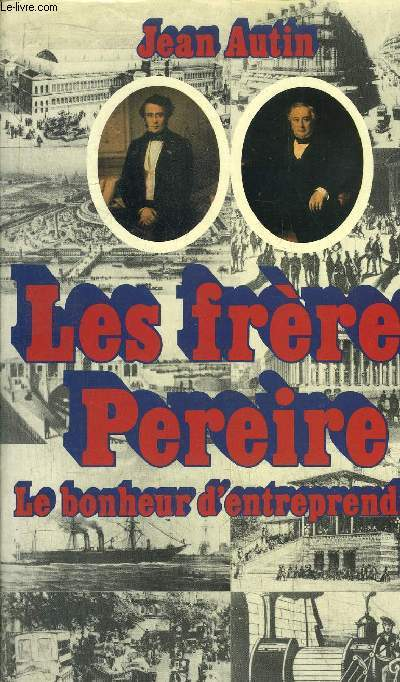 LES FRERES PERIERE - LE BONHEUR D'ENTREPRENDRE