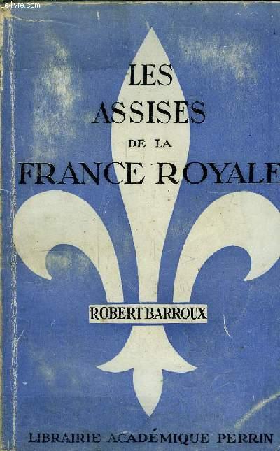 LES ASSISES DE LA FRANCE ROYALE - LA GAULLE CHRETIENNE AVANT L'AN MILLE