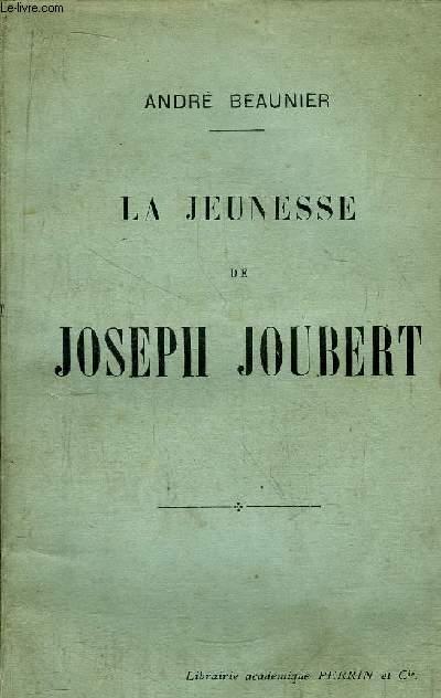 LA JEUNESSE DE JOSEPH JOUBERT