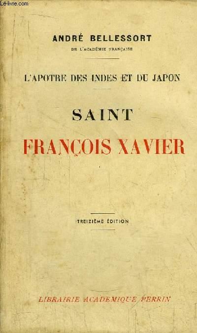 SAINT FRANCOIS XAVIER - L'APOTRE DES INDES ET DU JAPON