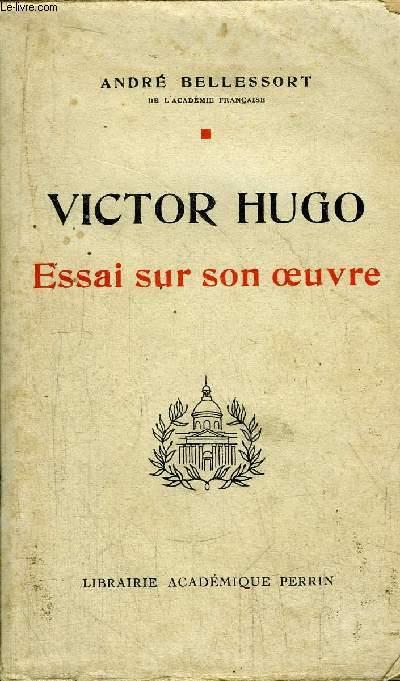 VICTOR HUGO - ESSAI SUR SON OEUVRE
