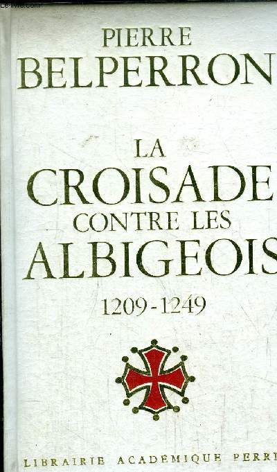 LA CROISADE CONTRE LES ALBERGEOIS 1209-1249