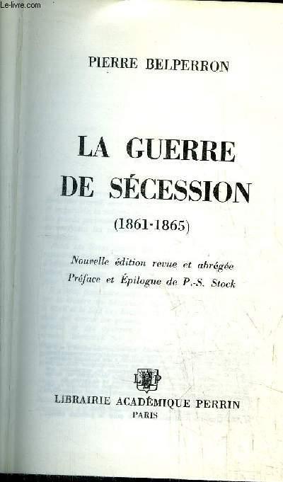 LA GUERRE DE SECESSION (1861-1865)