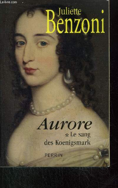LE SANG DES KOENIGSMARK - TOME I - AURORE