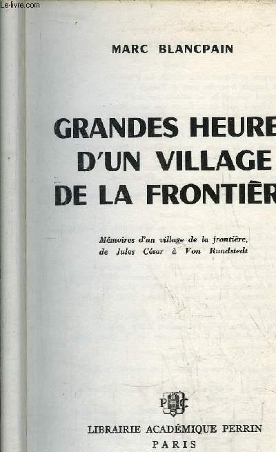 GRANDES HEURES D'UN VILLAGE DE LA FRONTIERE