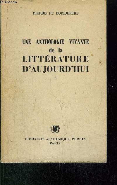 UNE ANTHOLOGIE VIVANTE DE LA LITTERATURE D'AUJOURD'HUI