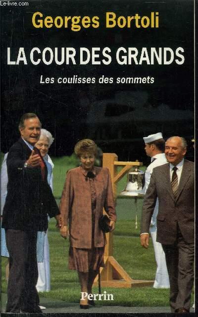 LA COUR DES GRANDS - LES COULISSES DES SOMMETS